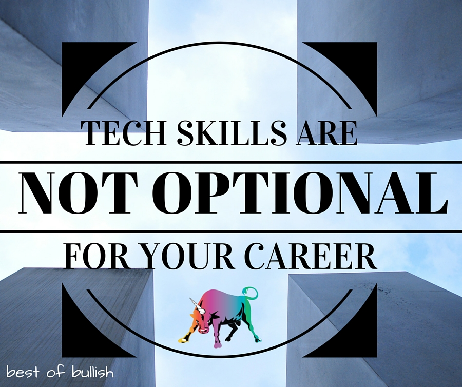 Tech Skills Are Not Optional
