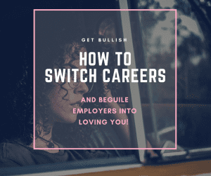 switch careers, career, how to, getbullish, bullish, work, q&a, women, feminist, feminism