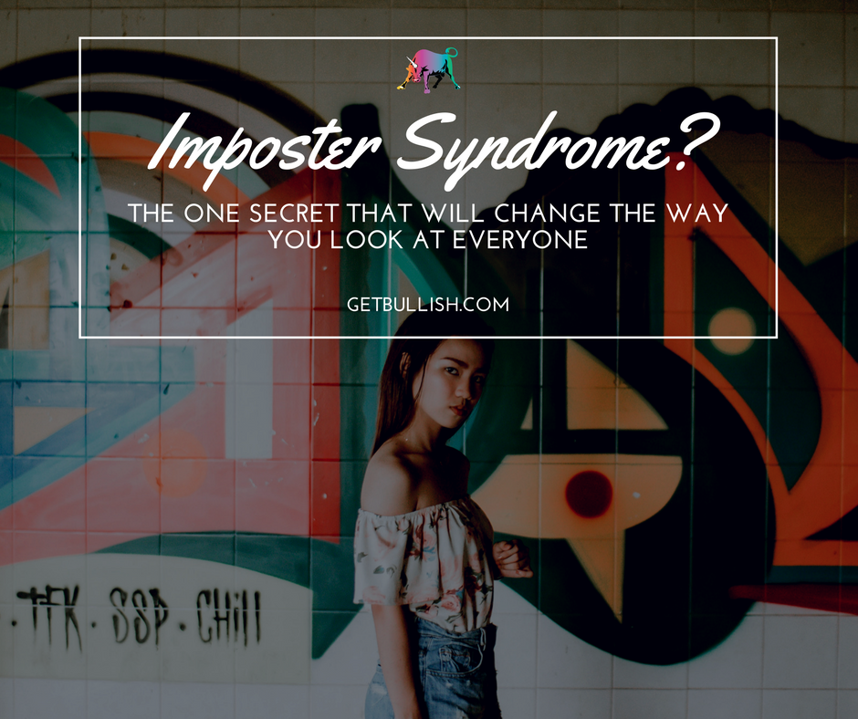 Imposter Syndrome? The Bullish article that will change the way you look at everyone