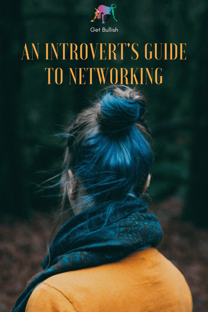 An Introvert's Guide to Networking by Jen Dziura of Get Bullish