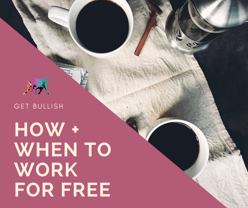 How and When to Work for Free by Jen Dziura - Get Bullish