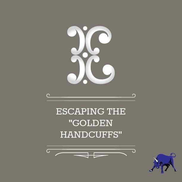 EscapingtheGoldenHandcuffs