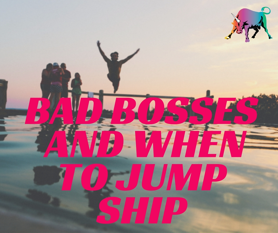 Bad Bosses and When to Jump Ship