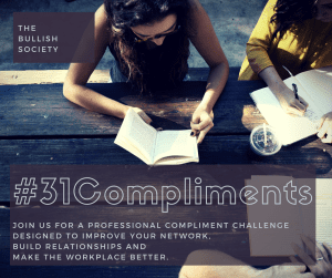 #31Compliment Challenge to improve your network, build relationships and make the workplace better