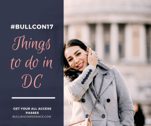 Things to do in DC while you're at The Bullish Conference, the career summit of the year.