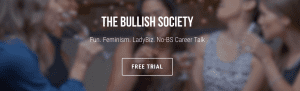 bullish society, getbullish, feminism, career, advice, community