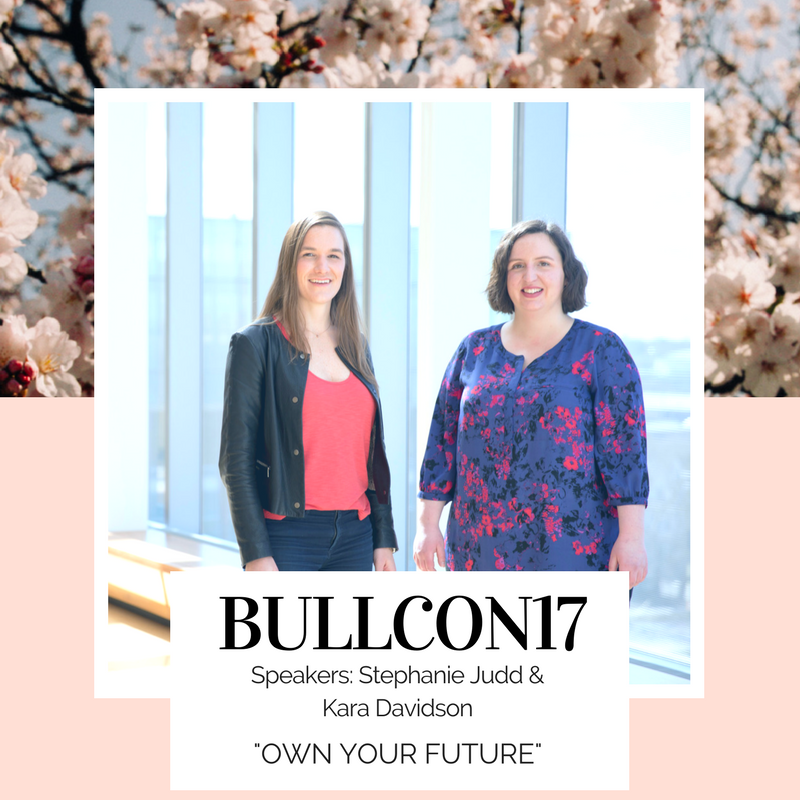 Own Your Future with Kara and Stephanie at the Bullish Conference 2017