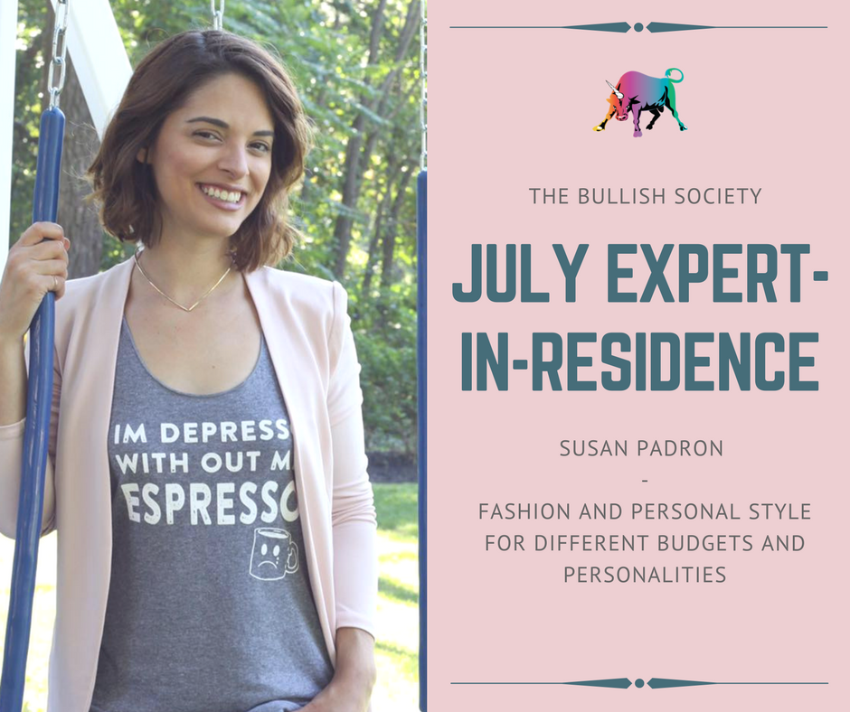 July Expert-in-Residence Susan Padron will be covering fashion and personal style for different personalities and budgets