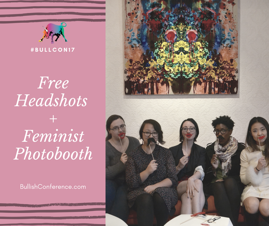 This year at BullCon17 we're offering free headshots and a feminist photobooth
