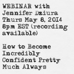 May 8 Webinar: How to Become Incredibly Confident Pretty Much Always