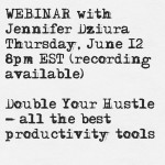 June 12 Webinar: Double Your Hustle – All The Best Productivity Tools