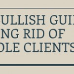 From The DailyBull: Getting Rid Of Asshole Clients