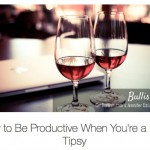 Bullish on The Muse…How to Be Productive When You're a Little Tipsy