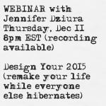 December 11 Webinar: Design Your 2015 (remake your life while everyone else hibernates)