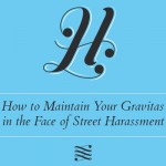 Bullish Q&A: How to Maintain Your Gravitas in the Face of Street Harassment