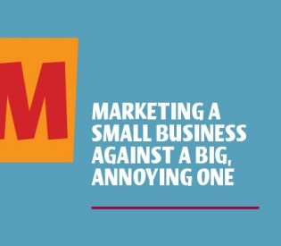 From the DailyBull: Marketing a Small Business Against a Big, Annoying One