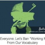 "Bullish on The Muse…Dear Everyone: Let's Ban ""Working Mom"" From Our Vocabulary"