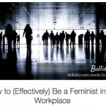 Bullish on The Muse…How to (Effectively) Be a Feminist in the Workplace