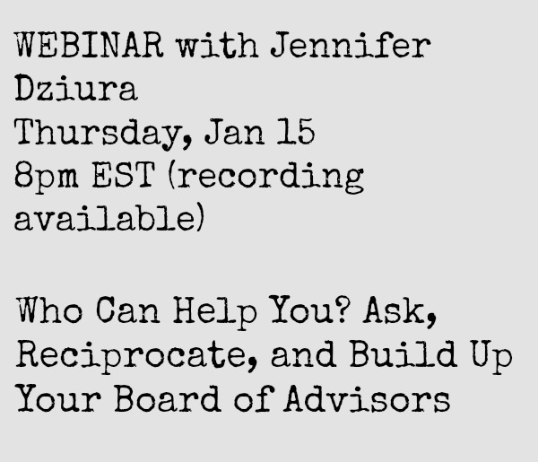 January 15 Webinar: Who Can Help You? Ask, Reciprocate, and Build Up Your Board of Advisors